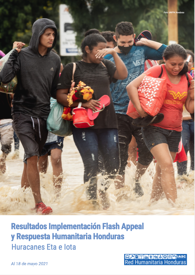 Resultados Implementación Flash Appeal y Respuesta Humanitaria Honduras: Huracanes Eta e Iota, al 18 de mayo 2021